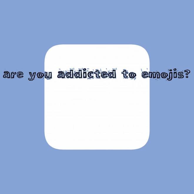 addictedtoemojis